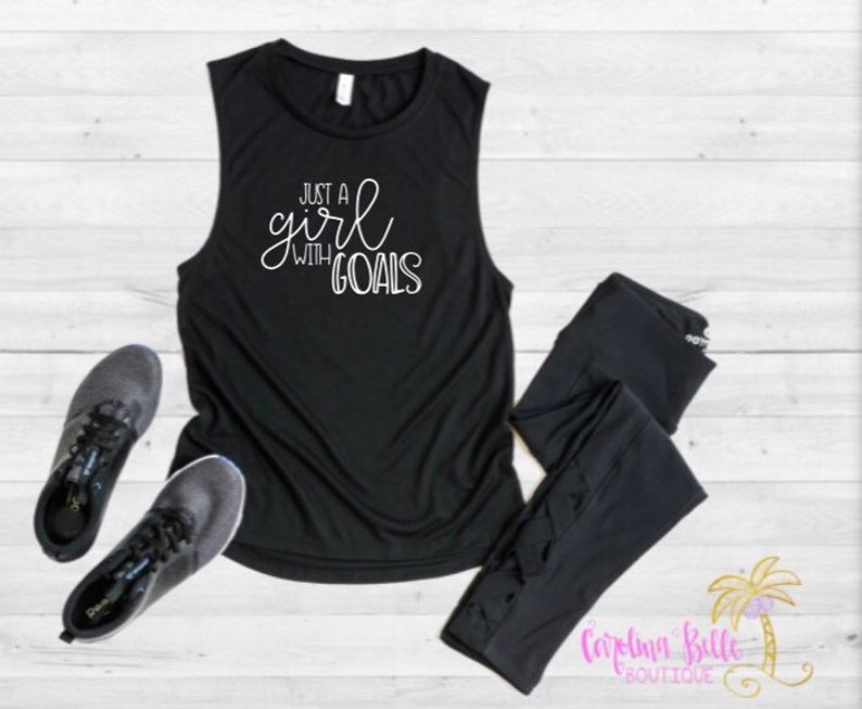 Just a girl with goals tank top