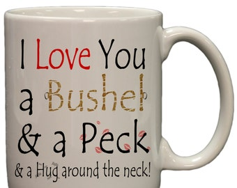I Love You A Bushel & A Peck 11oz Coffee Mug