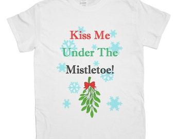 Men's Funny Kiss Me Under the Mistletoe Hidden Message T-Shirt