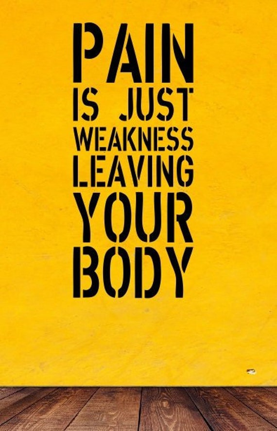 Pain Is Just Weakness Leaving Your Body Motivation Workout Etsy