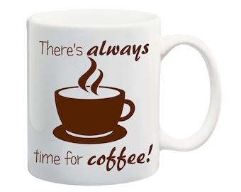coffee mug with print coffee time coffee mug always time for coffee mug ceramic mug