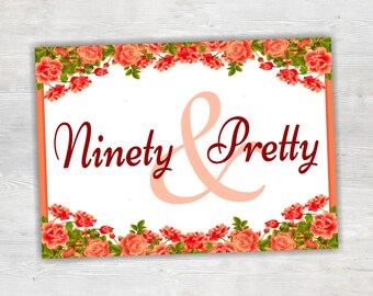 Ninety And Pretty Printable Birthday Card 90th Floral Happy 90 Year Old PDF Download Instant