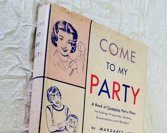 1964 Vintage Book, Come To My Party by Margaret Epp, Adult Party Programs