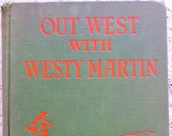 Vintage 1st Edition Compendium Book, Out West with Westy Martin, Percy K Fitzhugh