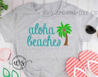 Aloha Beaches SVG,  digital file only, Palm Tree Beach svg Vacation SVG Summertime Dxf Cricut Files Silhouette Cameo FIles Studio FIle