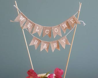 Welcome baby cake topper, baby shower cake bunting, burlap cake topper, Hessian cake bunting, gender neutral cake topper, baby shower cake