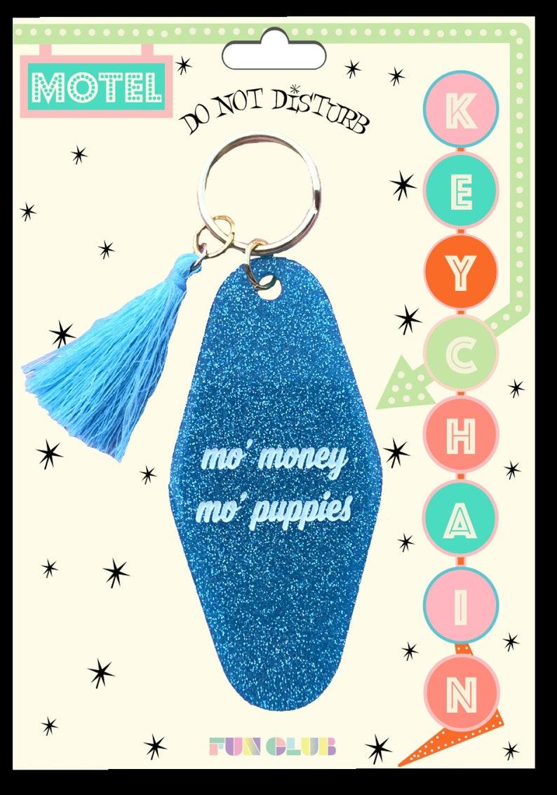 Mo/' Money Mo/' Puppies Funny HotelMotel Keychain