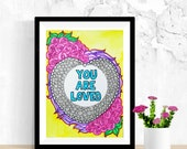 You Are So Loved, Positive Inspiration, Love Artwork, Original Watercolor Painting