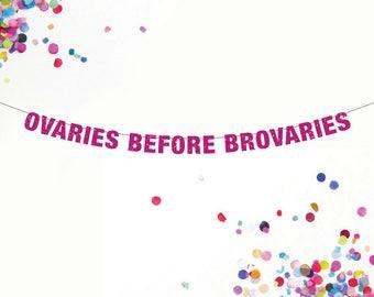 Ovaries Before Broveries Banner, Custom Banner, Parks and Rec Banner, Bachelorette Banner, Lesbian Banner, Lesbian Party Banner
