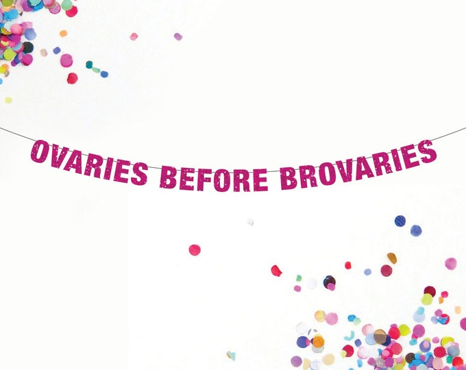 Ovaries Before Broveries Banner, Custom Banner, Parks and Rec Banner, Bachelorette Banner, Lesbian Banner, Lesbian Party Banner