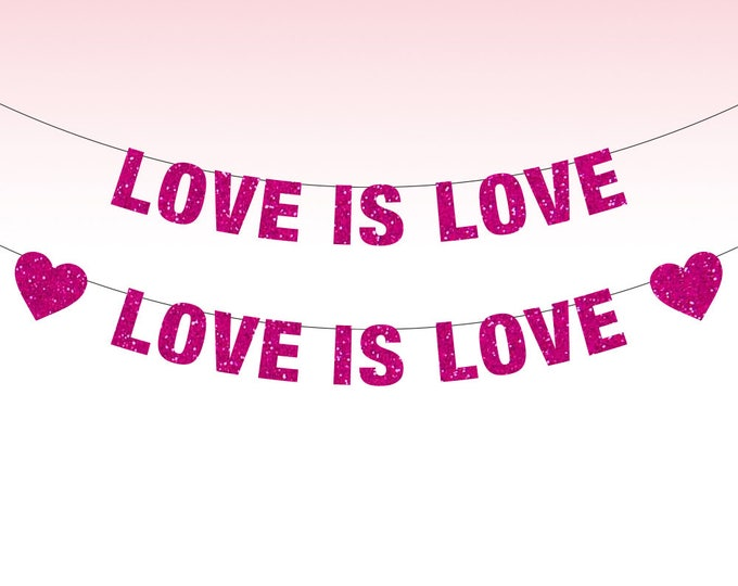 Love is Love Banner, Love is Love, Love is Love Sign, Gay Pride, Lesbian Pride, Gay Wedding Decor, Valentine's Day Decor, Pride Banner