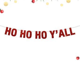 Ho Ho Ho Y'all Banner, Christmas Banner, Ho Ho Ho, Hoe Hoe Hoe, Christmas Decor, Christmas Decorations, Southern Christmas Decor, Funny