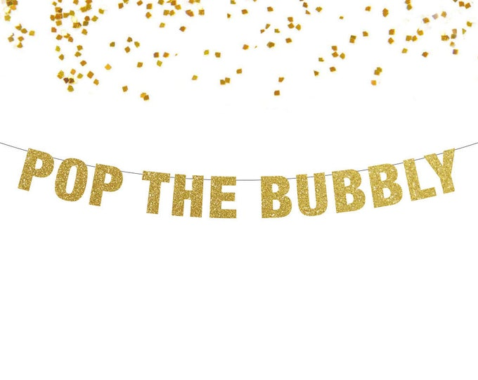 Pop The Bubbly Banner, Bubbly Bar, Pop the Champagne, New Years Eve Banner Decorations  Backdrop, Wedding and Graduation Decor, Bachelorette