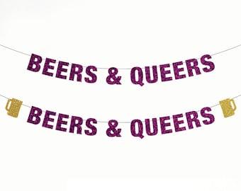 Beers & Queers Banner,  Gay Banner, Lesbian Banner, Cheers and Beers Party Banner, Gay Party Decor, Lesbian Party Decor, Pride Banner