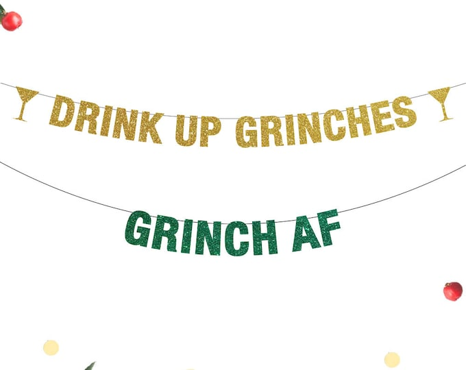 Grinch AF Banner, Drink Up Grinches Banner, Christmas Banner, Christmas Decor, Crass Christmas, Funny Christmas Banner, Grinch Decor