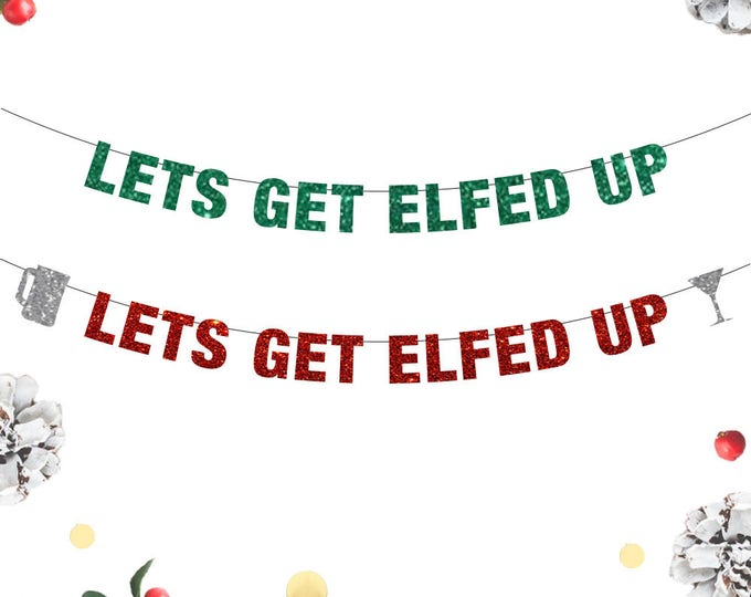Let's Get Elfed Up Banner, Elf Christmas Banner, Drinking Banner, Christmas Decor Ideas, Holiday Door Decor, Funny Party Ideas, Beer Martini