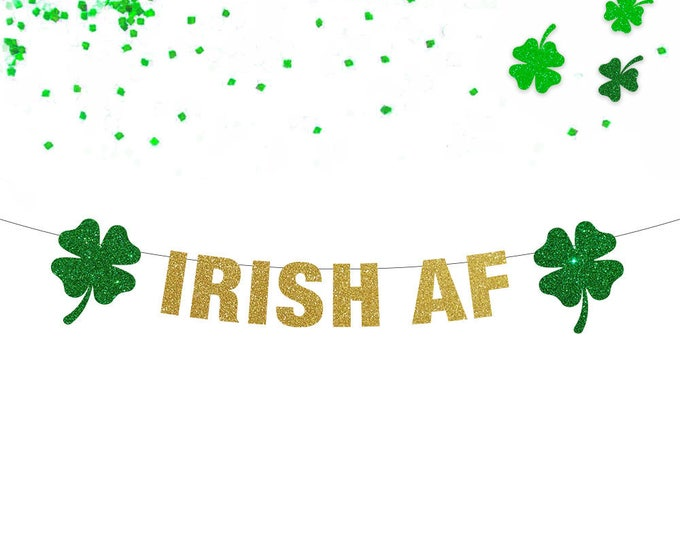 Irish AF Banner, St Patricks Day Decorations, Irish AF, Lucky Banner, St Patricks Day Banner, St Patricks Day Garland, Shamrock Charm