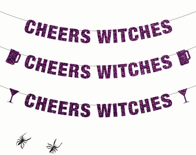 Cheers Witches Banner, Halloween Banner, Halloween Party, Naughty Halloween Party, Cheers Bitches Halloween Party Decor