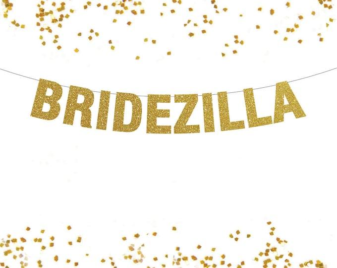 Bridezilla Banner, Bachelorette Banner, Bride Gift, Glitter Banner, Bride to Be Gift, Bride Banner, Bridezilla, Bad Bride Banner
