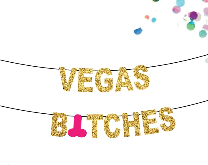 Vegas Bachelorette Party Decorations Vegas Bitches banner for Birthday, engagement, bachelor or bachelorette parties and celebrations