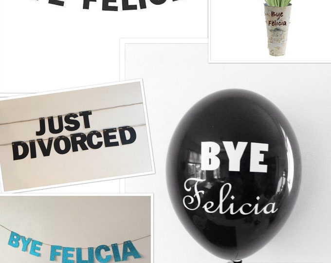Bye felicia Balloons. Divorce Party Decor  Bye Felicia Banner Balloon, Divorced Bitches Decor, retirement Balloons