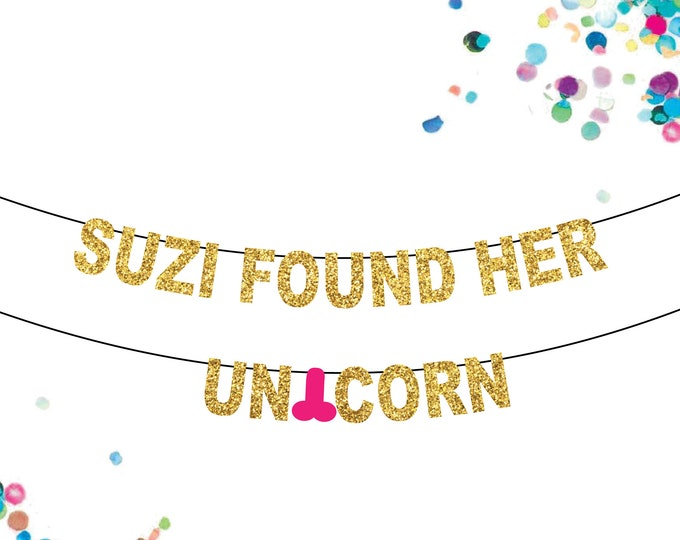 She Found Her Unicorn Banner or Personalized Unicorn Bachelorette Banner Customized Name, Hens Penis Party Decorations, Unicorn Theme
