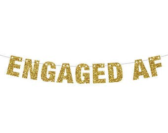 Engaged AF, Engagement Banner, Bachelorette Banner, Bachelor Banner, Glitter Banner, Wedding Shower Decor, XRated Decor, Engagement Banner