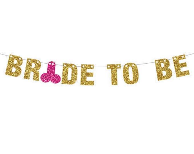 Bride To Be Banner Gold, Bachelorette Banner, Bachelor Banner, Same Penis Forever Banner, Glitter Banner, Wedding Shower Decor, XRated Decor