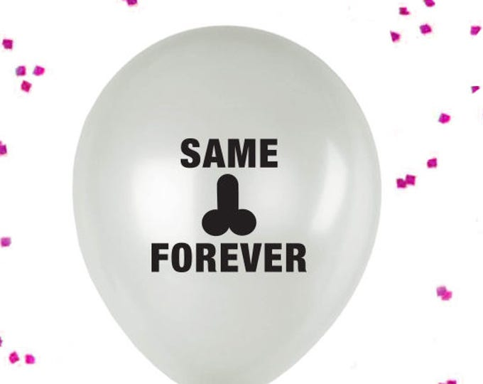 Same Penis Forever Balloons, BACHELLORETTE PARTY BALLOONS, Penis Balloon, Bridal Shower, Hen Party Decor, X-rated Party Decor, Gay