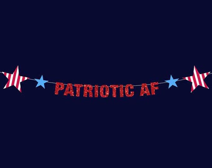 Fourth of July Banner Decorations, 4th of July Decor, Patriotic AF, Fourth of July, Independence Day Decor Red, White and Blue, BBQ Pool