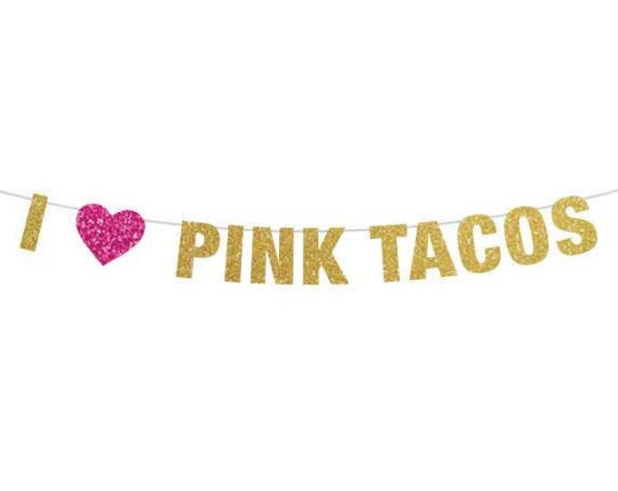 I Heart Pink Tacos, Bachelorette Banner, Bachelor Banner, Lesbian Banner, Wedding Shower Decor, Lesbian Wedding Decor, Bachelor Party decor
