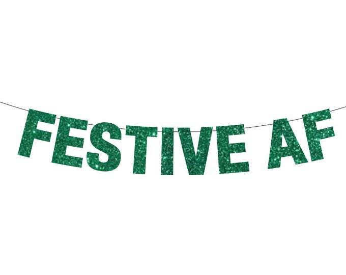 Festive AF Banner, Festive AF, Christmas Ideas, Holiday Door Decor, Christmas Funny Party Ideas, Festive As Fuck - Custom Colors
