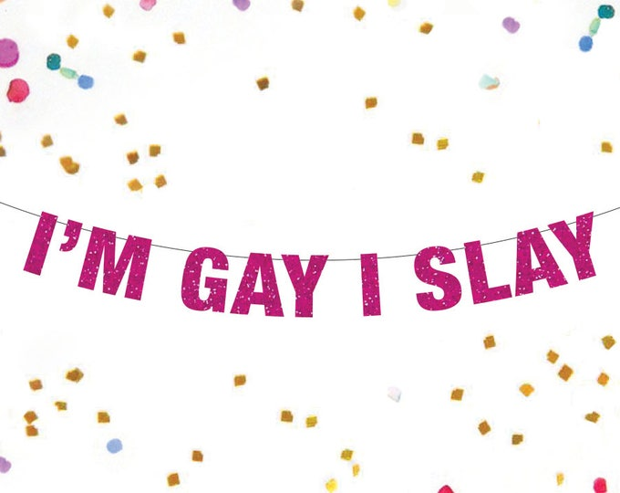 I'm Gay I Slay Banner, Gay Pride Banner, Slay All Day Beyonce Decor, Slay Party Decor, Gay Bachelor Party Banner, Pride Banner