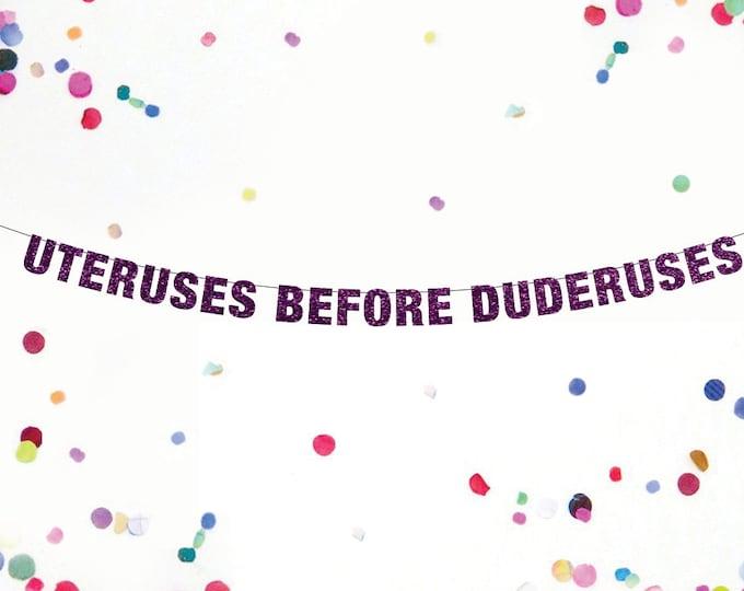Uteruses Before Duderuses Banner, Custom Banner, Bachelorette Banner, Lesbian Banner, Lesbian Party Banner valentines banner