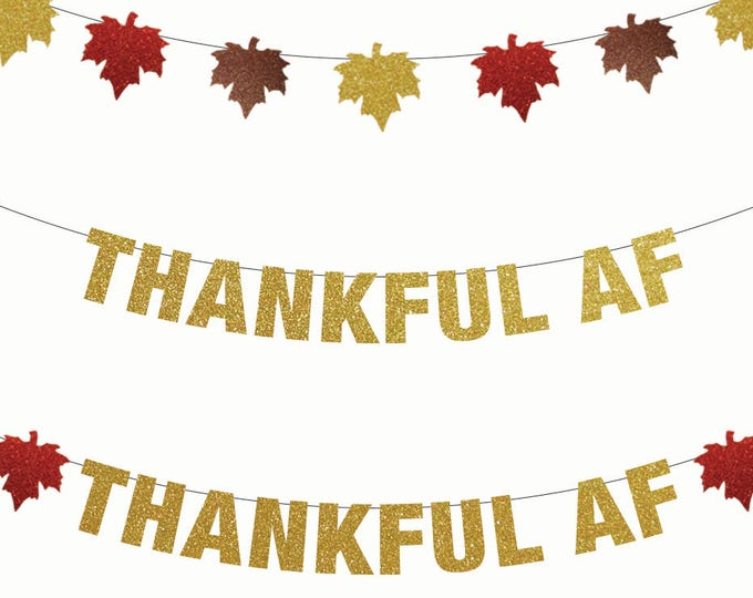Thankful AF, Blessed AF Banner, Thanksgiving Banner, Holiday Feast Party Decor, Friendsgiving for Dinner, A Fireplace Mantle Decoration