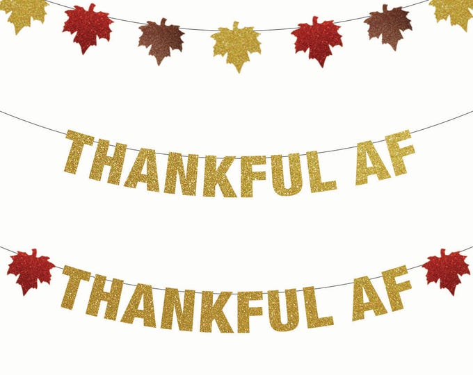 Thankful AF Banner, Thanksgiving Banner, Thanksgiving Party, Friendsgiving, Holiday Give Thanks Door Decor, Maple Leaf Decor