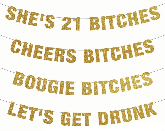 She's 21 Bitches Banner, Cheers Bitches, Bougie Bitches, Let's Get Drunk Bitches, 21st Birthday Banner, Bachelorette Banner