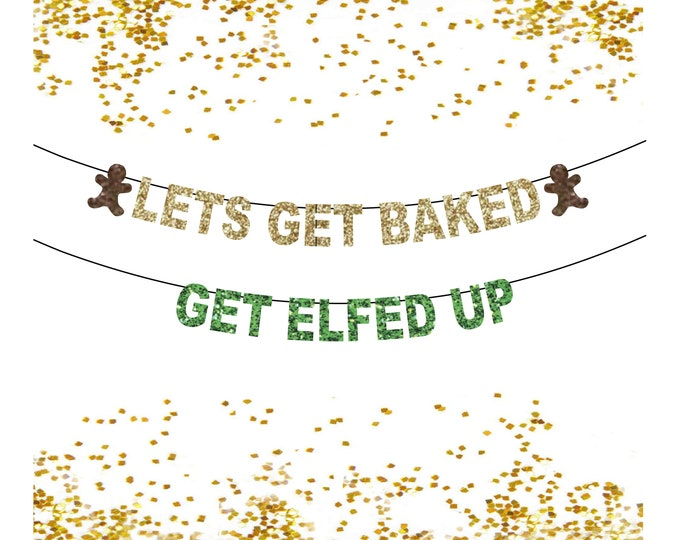 Let's Get Elfed Up Banner, Lets Get Baked, Bachelorette Drinking Banner, Christmas Decor 420 Pot, Holiday Cruise Door Decor, Funny Party