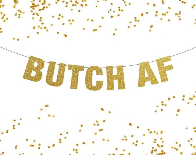Butch AF Banner, Lesbian Banner, Lesbian Bachelorette Party, Lesbian Decor, Lesbian Pride Banner, Butch Pride, Pride Banner
