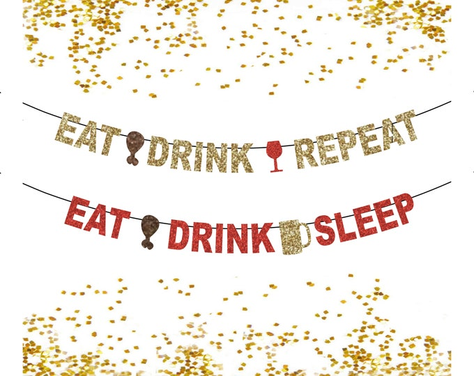 Funny Thanksgiving Banner Turkey Eating Sign, Drink Sign, Eat Drink, Sleep Repeat Thanksgiving Decorations, Friendsgiving Banner Drink Drank