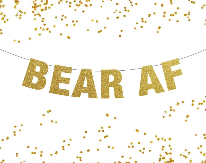 Bear AF Banner, Gay Banner, Gay Bachelor Party, Gay Wedding Decor, Gay Pride Banner, Pride Banner
