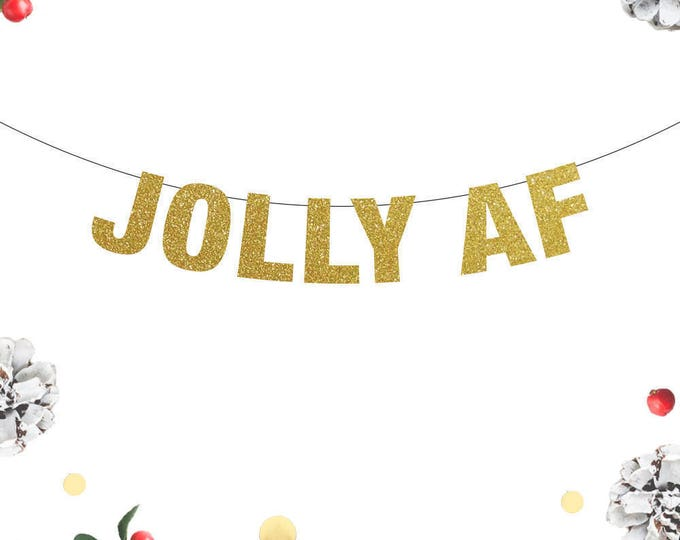 Jolly AF Banner, Christmas Banner, Jolly Banner, Christmas Decor, Crass Christmas, Christmas AS Fuck Banner, Funny Christmas Sign for Mantle
