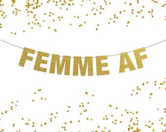 Femme AF Banner, Lesbian Banner, Lesbian Bachelorette Party, Lesbian Wedding Decor, Lesbian Pride Banner, Femme Pride