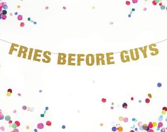 Fries Before Guys Banner, Bachelorette Party Banner, Bachelorette Party Ideas, Fries Before Buys Tshirt, Lesbian Bachelorette Party, Pride