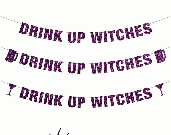 Drink Up Witches Banner, Halloween Banner, Halloween Party, Naughty Halloween Party, Witches Banner, Drink Up Bitches Banner