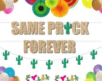 Same Prick Forever Bachelorette Party Banner, Final Fiesta Cactus Penis Banner, Austin Texas  Fans, Balloons, Decorations Tassel Garland