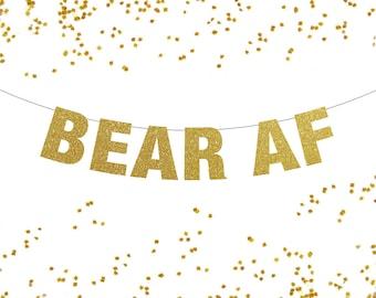 Bear AF Banner, Gay Banner, Gay Bachelor Party, Gay Wedding Decor, Gay Pride Banner, Pride Banner