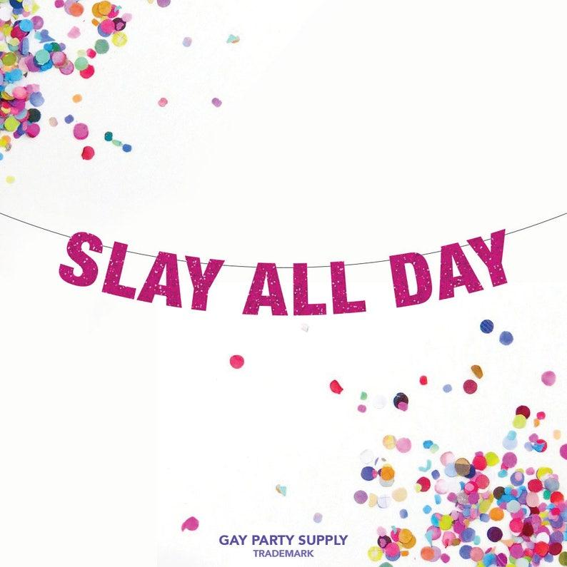 Slay All Day Banner Feminist Banner Custom Banner Slay All image 0
