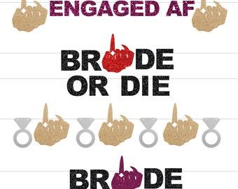 Ring Finger banner, Bachelorette Party Banner, Bride or Die, Engaged AF, Bride Banner, Engagement Ring Banner, Cruise ship door decor