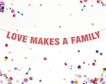 Love Makes A Family Banner, Gay Baby Shower, Gay Adoption Sign, Gay Family Banner, Banner, Lesbian Banner, Family Banner